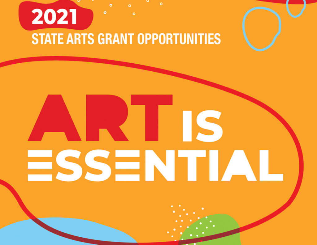 2021 State Arts Grants - Art is Essential